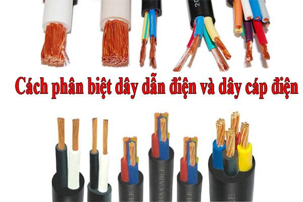 Cách phân biệt dây dẫn điện và dây cáp điện